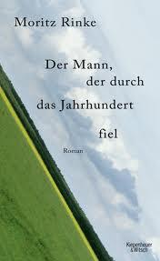 kaufen Buch Moritz Rinke - Der Mann, der durch das Jahrhundert fiel