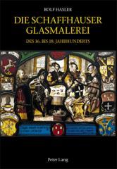 Buch Die Schaffhauser Glasmalerei des 16. bis 18.