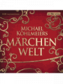 Hörbücher Michael Köhlmeiers Märchenwelt, 13 Audio-CDs